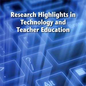 Education Research Highlights From 2015 >> Research Highlights In Technology And Teacher Education 2014